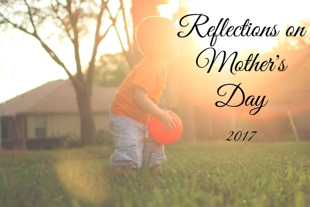reflections on mothers day